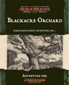 Marchlands Pocket Adventure: Blackacre Orchard - Adventure for Zweihander