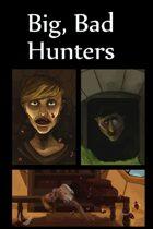 Big, Bad Hunters
