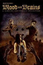 Blood and Brains: A Vampire and Zombie Collection