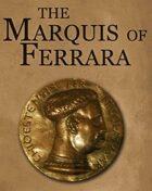 The Marquis of Ferrara