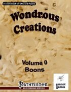 Wondrous Creations 0: Boons