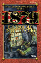 1879 RPG Big Trouble in Little Soho