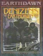 Denizens of Earthdawn Volume Two
