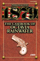 1879 Personalities 03: The Casebook of Octavia Rainwater
