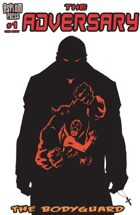 The Adversary: The Bodyguard