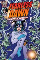 Fearless Dawn in Outer Space