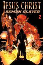 Jesus Christ Demon Slayer #2