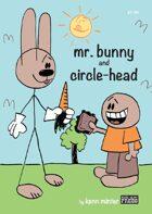 mr. bunny & circle-head