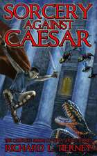 Sorcery Against Caesar: The Complete Simon of Gitta Short Stories