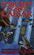 Sorcery Against Caesar: The Complete Simon of Gitta Short Stories