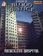 Blood & Justice: Merciless Hospital