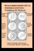 The Khaghbboommm 2012 Tunnels & Trolls Omnibus Edition - Six Pack Special