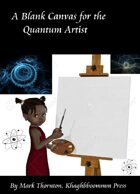 A Blank Canvas For The Quantum Artist