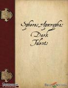 Spheres Apocrypha: Dark Talents