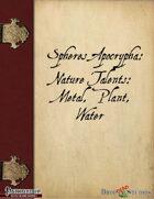 Spheres Apocrypha: Nature Talents, Metal, Plant, Water