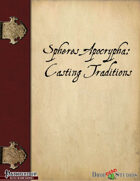 Spheres Apocrypha: Casting Traditions