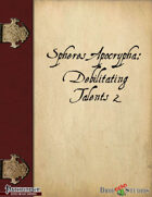 Spheres Apocrypha: Debilitating Talents 2