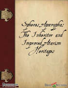 Spheres Apocrypha: The Inheritor and Improved Atavism Heritages