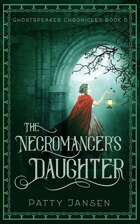 The Necromancer's Daughter (Ghostspeaker Chronicles Book 6)