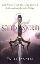 Sand & Storm (Moonfire Trilogy book 1)