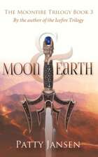 Moon & Earth (Moonfire Trilogy book 3)