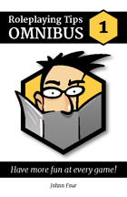 Roleplaying Tips Omnibus #1