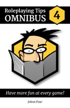 Roleplaying Tips Omnibus #4