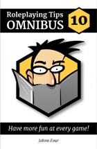 Roleplaying Tips Omnibus #10