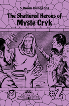 5 Room Dungeons Zine #2: The Shattered Heroes of Myste Cryk