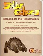 Solar Echoes Mission: Blessed are the Peacemakers