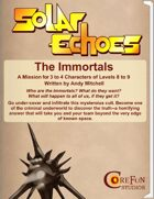 Solar Echoes Mission: The Immortals