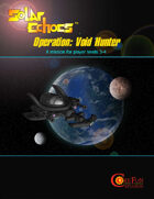 Solar Echoes Mission, Operation: Void Hunter