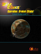 Solar Echoes Mission, Operation: Broken Citadel