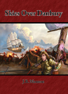 Skies Over Danbury - Three Dungeon World Adventures