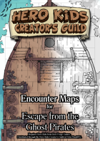 Encounter Maps - Escape from the Ghost Pirates