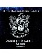 Pro RPG Audio: Dungeon Realm 1 REMIX!
