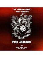 Pro RPG Audio: Pulp Shanghai