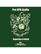Pro RPG Audio: Superhero Battle