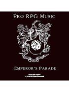 Pro RPG Audio: Emperor's Parade