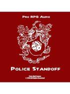 Pro RPG Audio: Police Standoff