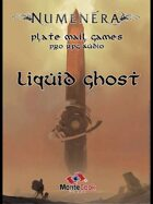 Pro RPG Audio: Numenera: Liquid Ghost