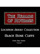 Rothaen Audio Collection: Black Bone Cliffs