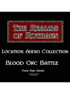Rothaen Audio Collection: Blood Orc Battle