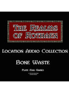 Rothaen Audio Collection: Bone Waste