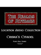 Rothaen Audio Collection: Criska's Citadel