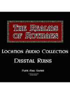 Rothaen Audio Collection: Disstal Ruins
