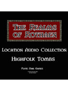 Rothaen Audio Collection: Highfolk Tombs