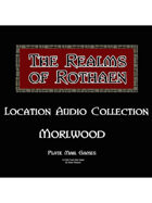 Rothaen Audio Collection: Morlwood