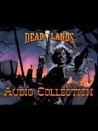 Deadlands Audio Collection: Deep Forest Haunted