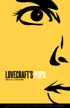 Lovecraft's Pupil (The Parted Veil Series: Book Three)